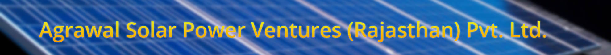Agrawal Solar Power Ventures (Rajasthan) Pvt. Ltd.